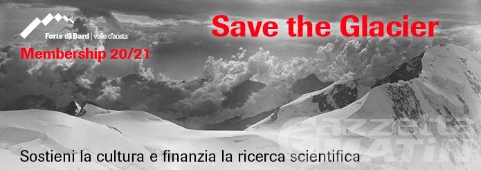 Con la nuova campagna Membership 20/21 del Forte di Bard, aiuti alla ricerca scientifica per salvare i ghiacciai